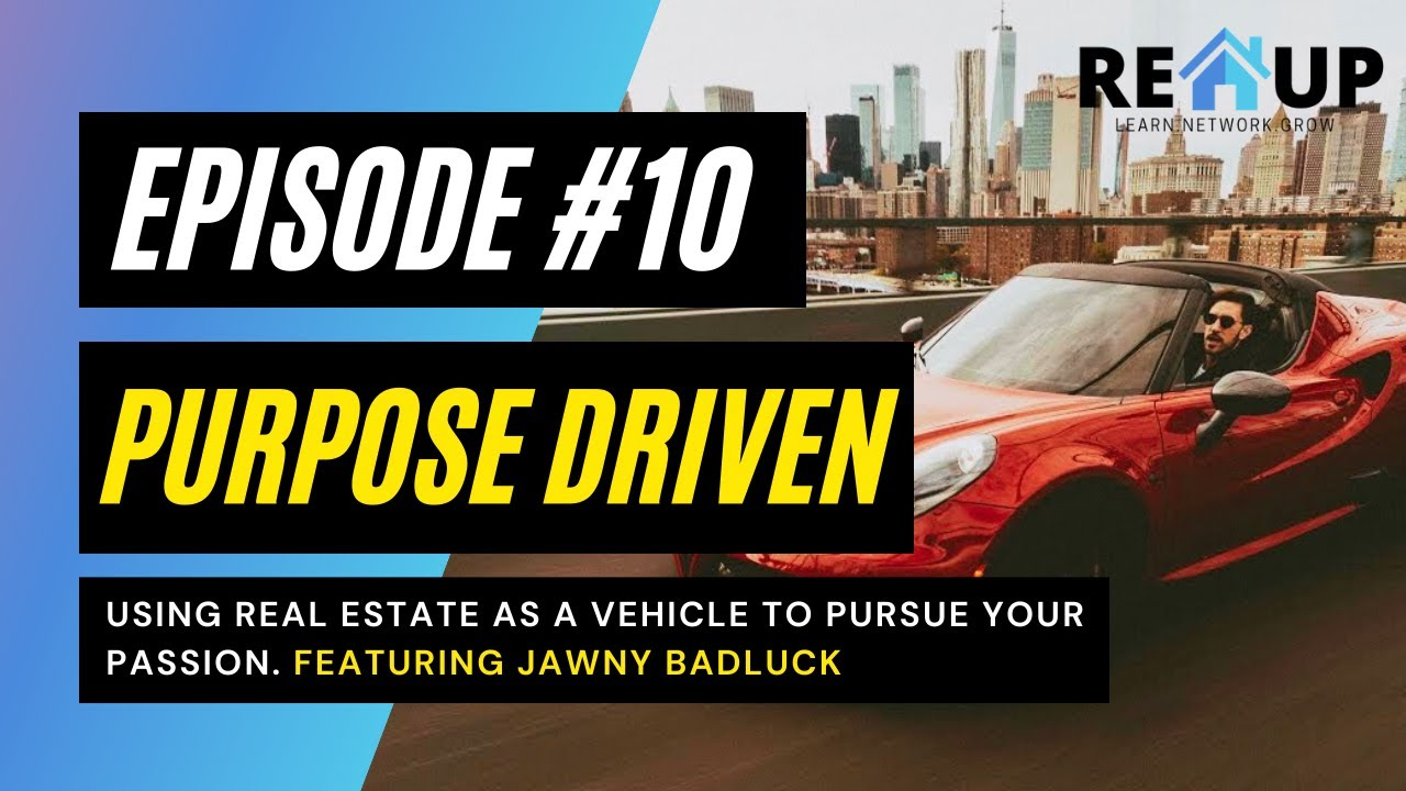 COLA REI - Episode 10: Leveraging Real Estate to Pursue Your Passion Ft. Jawny Badluck