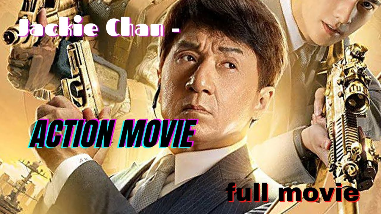 Download JACKIE CHAN FULL MOVIE ACTOIN MOVIE