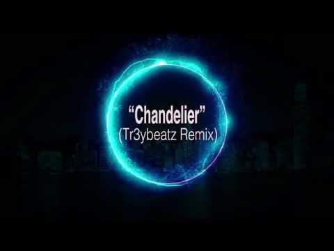 Sia - Chandelier (tr3ybeatz Remix)
