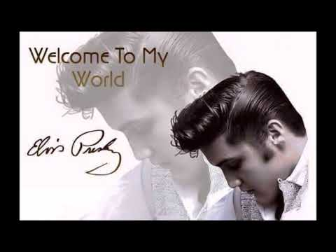 Welcome To My World Elvis Presley