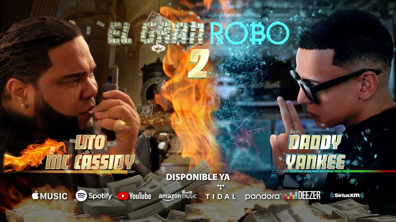 Download El Gran Robo 2 - Lito MC Cassidy & Daddy Yankee