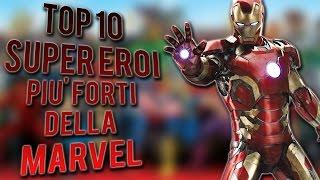 TOP 10 SUPEREROI PIÙ FORTI DELLA MARVEL