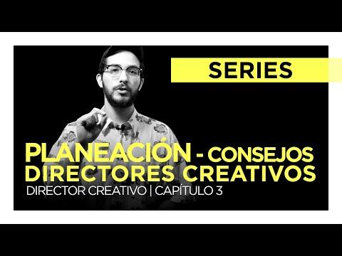Planeación - Consejos Para Un Director Creativo Cap. 3 | DIRECTOR CREATIVO