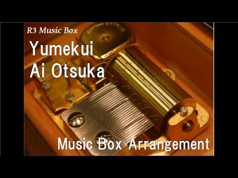 Yumekui/Ai Otsuka [Music Box]