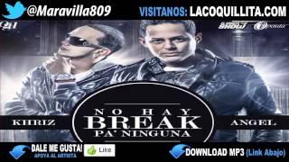 Gambar cover Angel y Khriz - No Hay Break Pa Ninguna (ORIGINAL) (Con Letra)