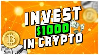 How To Best Invest $1000 Into Cryptocurrency & Altcoins Portfolio 2018
