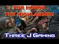 FOR HONOR Highlander Move Set and Gameplay!