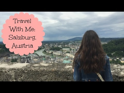 Travel With Me | Salzburg, Austria