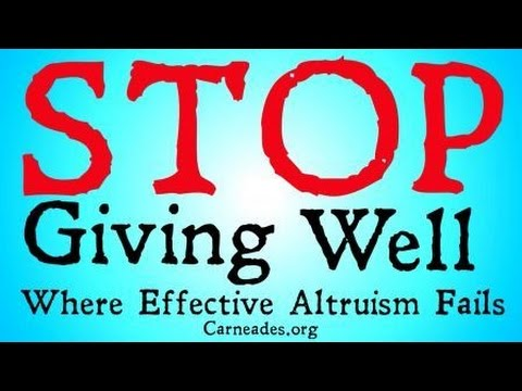 Stop Giving Well (Where Effective Altruism Fails)
