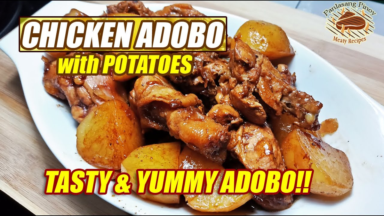 Chicken Adobo With Potatoes Recipe Panlasang Pinoy Meaty Recipes