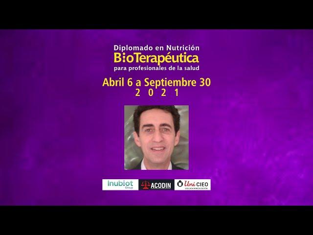 DIPLOMADO EN NUTRICIÓN BIOTERAPÉUTICA - INVITACIÓN DR. CARLOS LAZARO PEREZ