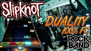 Slipknot - Duality 100% FC (Rock Band 4, Expert)