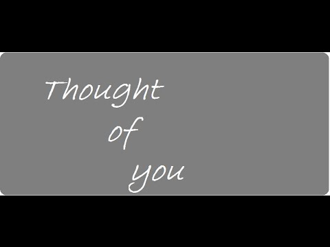 Thought of you with lyrics