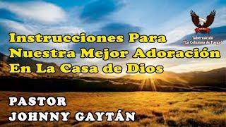 Instrucciones para Nuestra Mejor Adoración en la Casa de Dios - Domingo 24.12.17