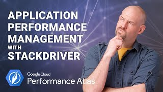 Application Performance Management with Stackdriver