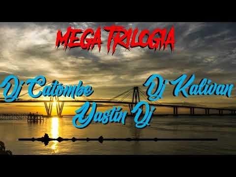 MEGA TRILOGIA DJ CATOMBE X DJ KALIVAN X YASTIN DJ