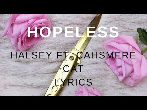 Hopeless | Halsey ft. Cashmere Cat | Lyrics