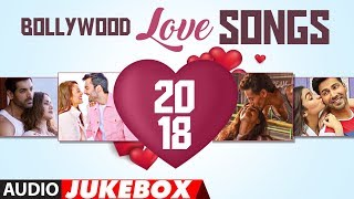 bollywood-love-songs-2018-new-romantic-songs-jukebox-t-series