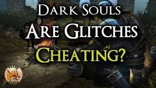 Dark Souls:  Are Glitches Cheating?