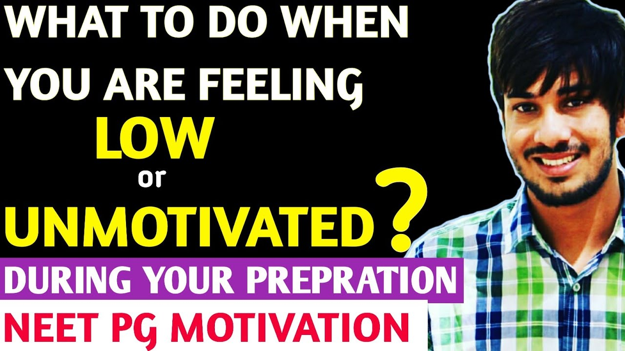 FEELING LOW or UNMOTIVATED During YOUR PREPRATION ||NEET MOTIVATION