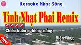 KaraokeTình Nhạt Phai RemixNhạc sống chất lượng cao