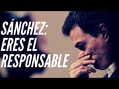 Pedro Sánchez: eres el RESPONSABLE de que haya TANTOS MUERTOS