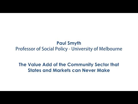 Paul Smyth, The Value Add of the Community Sector that States and Markets can Never Make
