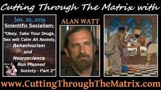 Alan Watt (Jan 20, 2019) Scientific Socialism - Part 2
