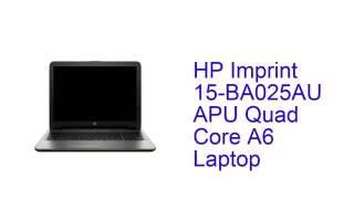 HP Imprint 15-BA025AU APU Quad Core A6 Laptop Specification