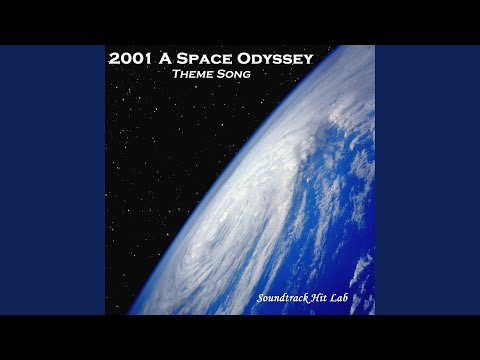 2001 a Space Odyssey: Theme Song Hq Soundtrack Version