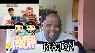 SUPERFRUIT: REACTS TO TEENS REACT TO SUPERFRUIT - Reaction