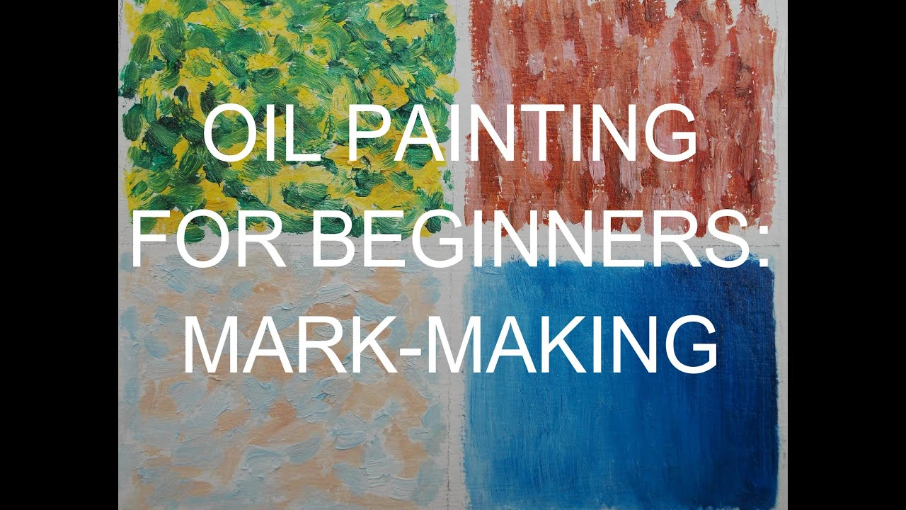 Oil painting techniques for beginners mark making with for Best oil paints for beginners