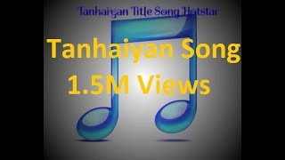 Gambar cover Tanhaiyan full  title song without any dialogues of Hotstar lyrics