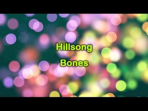 Bones - Hillsong (lyrics on screen) HD