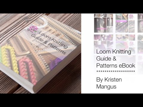 Loom Knitting Stitch Guide 2 : Loom Knitting Guide & Patterns eBook by Kristen Mangus (Closed Captions C...