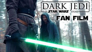 DARK JEDI - A Star Wars Fan Film (4K)
