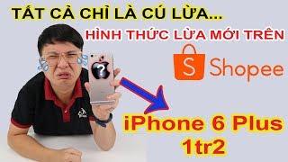 iPhone 6 Plus 1tr2. Xém ăn CÚ LỪA HOÀNH TRÁNG của Shop bán hàng trên SHOPEE | Mở hộp MUA HÀNG ONLINE