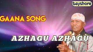 Azhagu Azhagu - Gaana Song   Bayshore