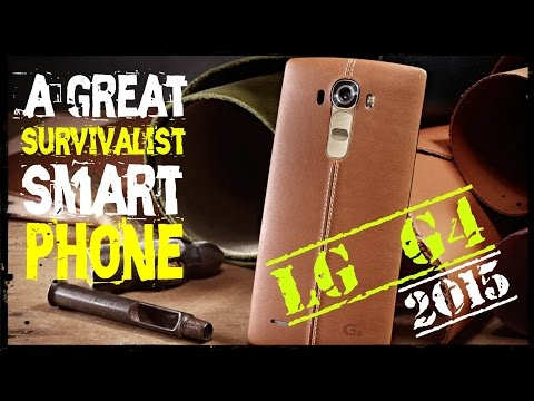 Best Smartphone for Survivalists/ Preppers 2015 LG G4
