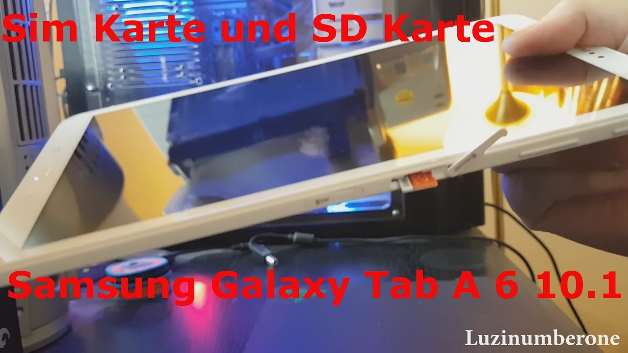 Sim Karte und SD Karte einlegen Samsung Galaxy Tab A 6 10