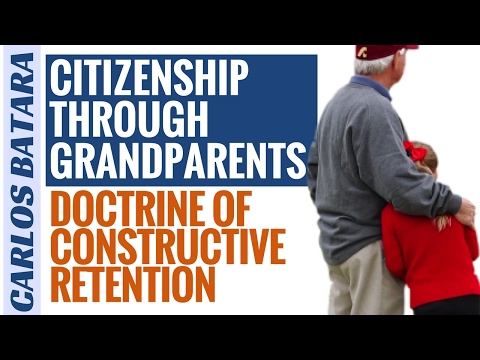 Citizenship Through Grandparents: Doctrine Of Constructive Retention