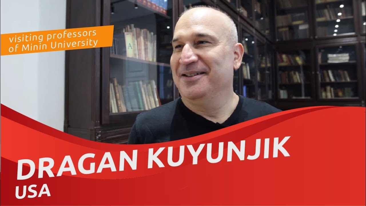 Dragan Kuyunjik (USA), visiting professor at Minin University