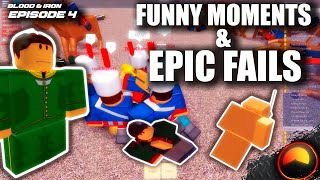 FUNNY MOMENTS & EPIC FAILS || Roblox Blood & Iron [#4]