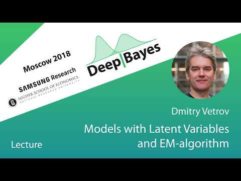 [DeepBayes2018]: Day 1, lecture 3. Models with latent variables and EM-algorithm