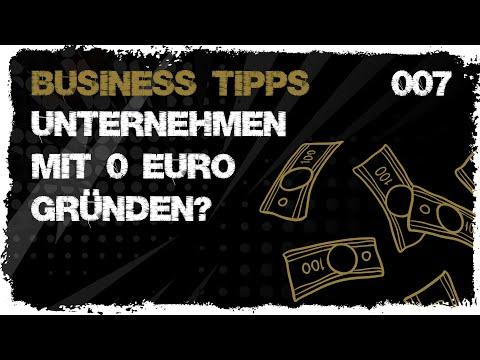 business tipps #007: Unternehmen mit 0 Euro Startkapital gründen - geht das?