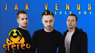 STEREO - Jak Venus (Stereo RMX) [Official Audio]