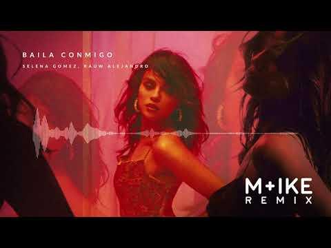 Selena Gomez, Rauw Alejandro - Baila Conmigo (M+ike Remix)
