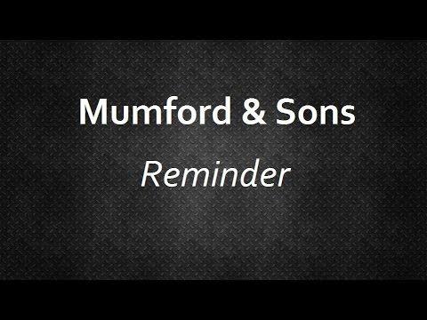 Mumford & Sons - Reminder [Lyrics] | Lyrics4U
