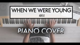 When We Were Young - Adele   Piano Cover