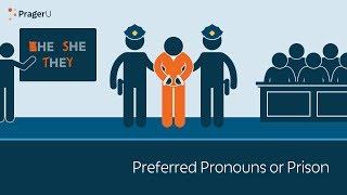 Preferred Pronouns or Prison